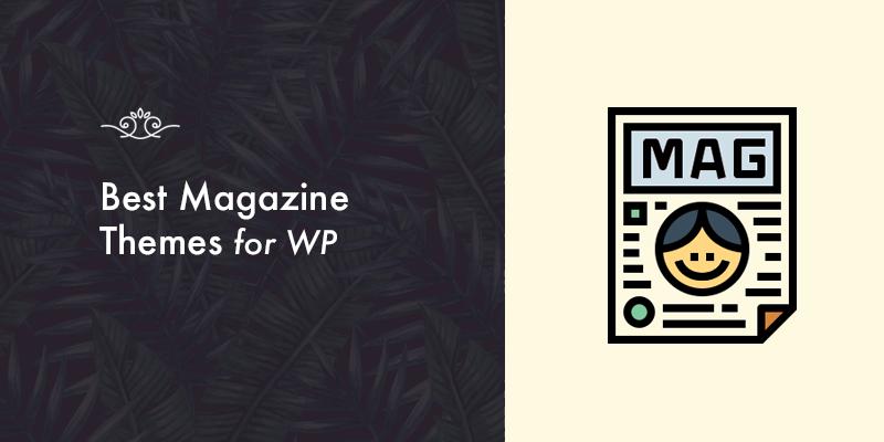 Best Magazine Themes for WordPress!