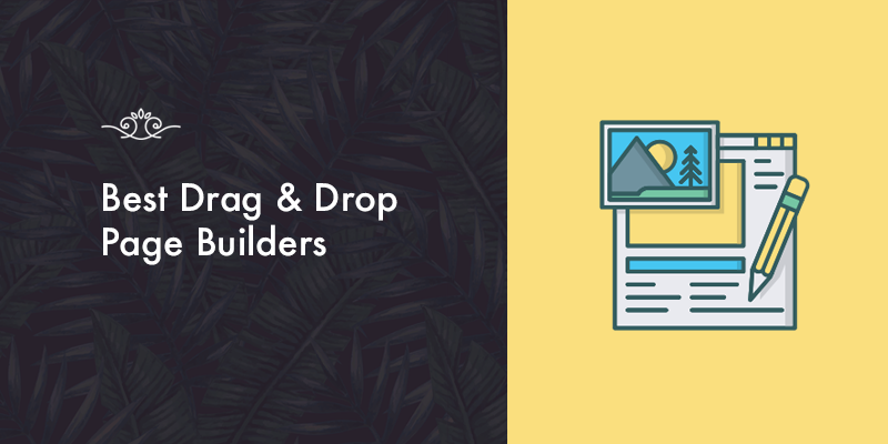The Best Drag & Drop page Builder Plugins for WordPress!