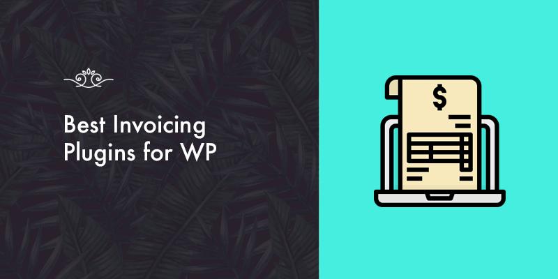 Best WordPress Invoicing Plugins!