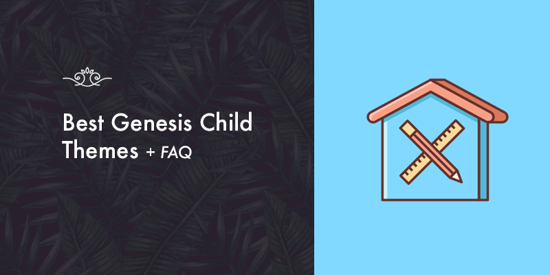 The Ultimate Guide to the Best Genesis Child Themes for WordPress!