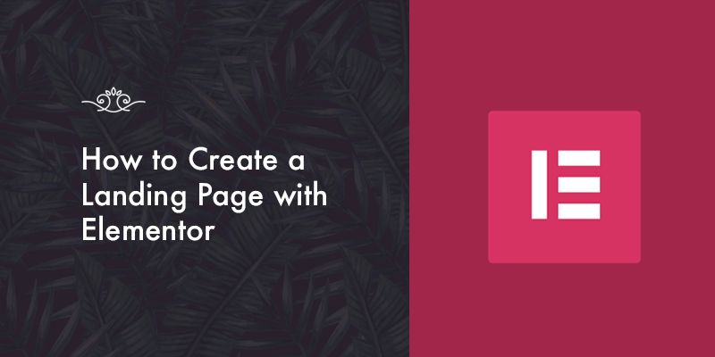 How to Create a Landing Page with Elementor Plugin