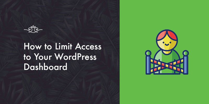 How to Limit Access to Your WordPress Dashboard: 3 Simple Ways